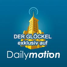 DER GLÖCKEL exklusiv auf Dailymotion
