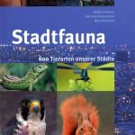 Stadtfauna - 600 Tierarten unserer Städte